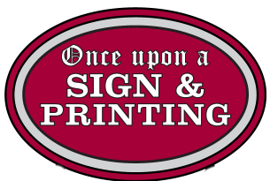 Once Upon a Sign & Printing